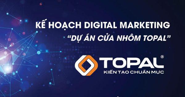 Đồ án Digital Marketing cửa nhôm TOPAL