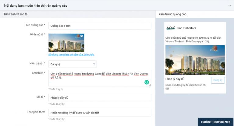 Quảng cáo Form là hình thức quảng cáo tối ưu tỉ lệ chuyển đổi khách hàng tiềm năng của nhà quảng cáo, cho phép khách hàng tiềm năng dễ dàng cung cấp thông tin liên hệ theo họ tên, số điện thoại, email, địa chỉ…. Quảng cáo sẽ hiển thị luân phiên trên Zalo app (Zalo News Feed, Zalo Article).