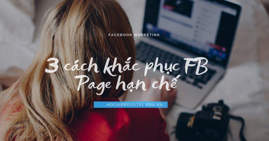 3 cách khắc phục FB Page hạn chế tiếp cận (reach tự nhiên)