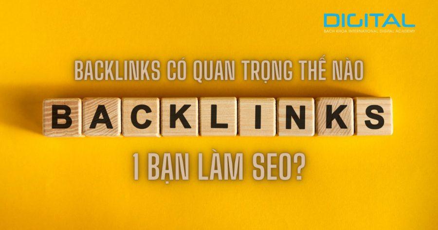 Backlinks có quan trọng thế nào 1 bạn làm SEO?