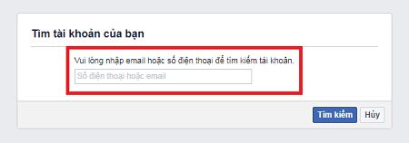 Nhập email, số điện thoại, tên người dùng của tài khoản muốn lấy lại mật khẩu rồi nhấn Tìm kiếm
